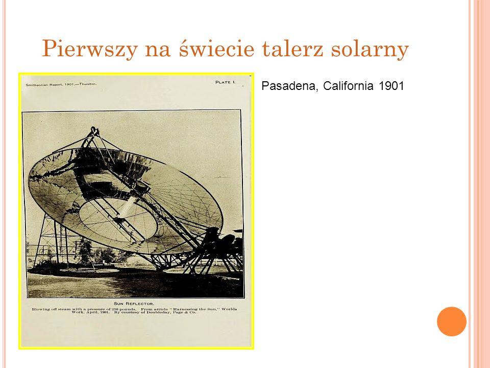 Pierwszy na świecie talerz solarny Pasadena, California 1901