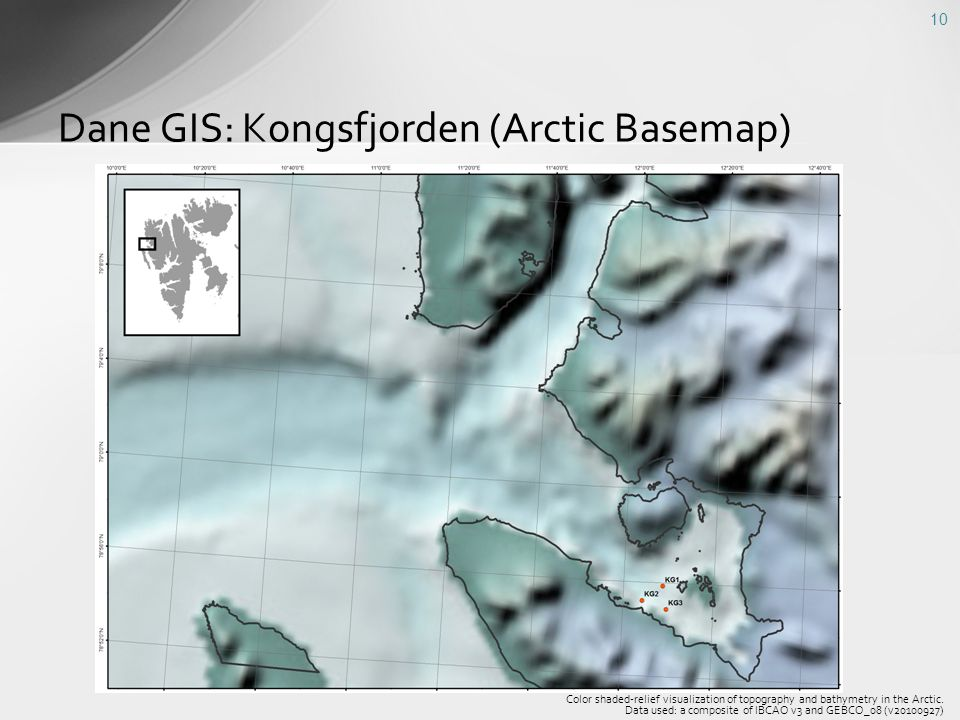 Dane GIS: Kongsfjorden (Arctic Basemap) 10 Color shaded-relief visualization of topography and bathymetry in the Arctic. Data used: a composite of IBC