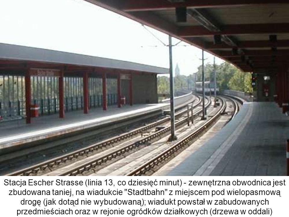 Stacja Escher Strasse (linia 13, co dziesięć minut) - zewnętrzna obwodnica jest zbudowana taniej, na wiadukcie