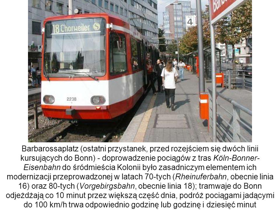 Barbarossaplatz (ostatni przystanek, przed rozejściem się dwóch linii kursujących do Bonn) - doprowadzenie pociągów z tras Köln-Bonner- Eisenbahn do ś