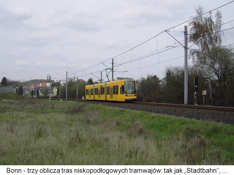 Bonn - trzy oblicza tras niskopodłogowych tramwajów: tak jak Stadtbahn,...