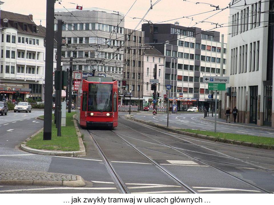 ... jak zwykły tramwaj w ulicach głównych...
