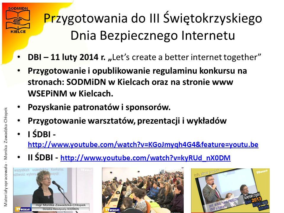 Materiały opracowała - Monika Zawadzka-Chłopek Przygotowania do III Świętokrzyskiego Dnia Bezpiecznego Internetu DBI – 11 luty 2014 r. Lets create a b