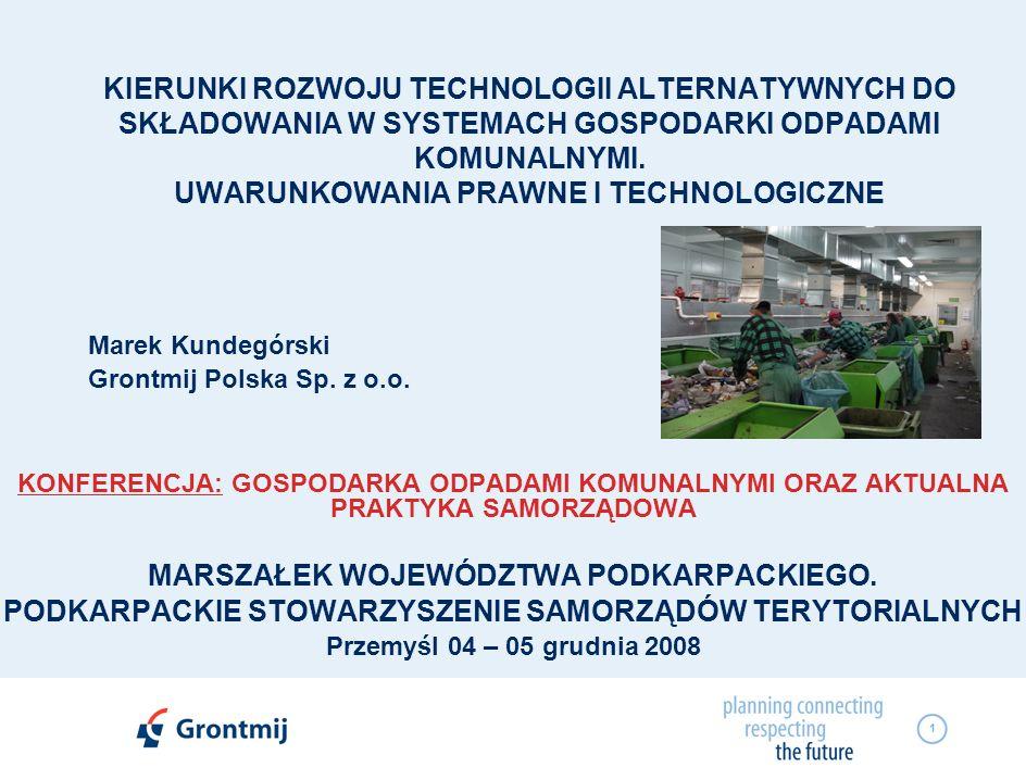 2 ZAKRES PREZENTACJI Stan aktualny gospodarki odpadami komunalnymi w Polsce Gospodarka odpadami w Polsce na tle innych krajów UE Przepisy UE stymulujące zmiany technologii gospodarki odpadami Obowiązujące i przygotowywane przepisy krajowe, Priorytetowe rozwiązania technologiczne Prognozy dla roku 2020 POIiS, działanie II Kryteria merytoryczne I stopnia