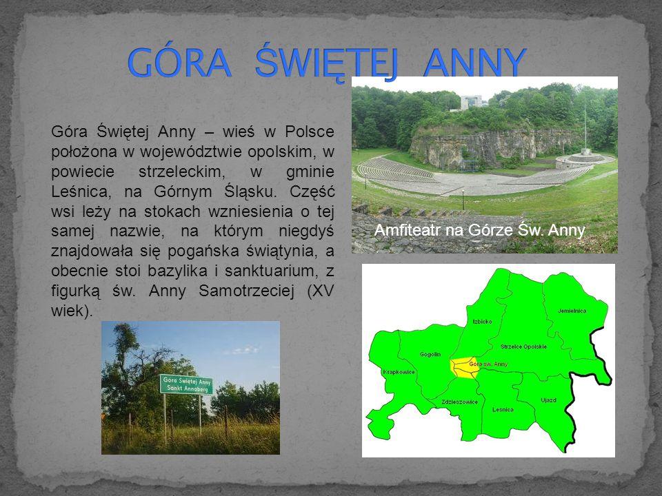 Góra Świętej Anny – wieś w Polsce położona w województwie opolskim, w powiecie strzeleckim, w gminie Leśnica, na Górnym Śląsku.