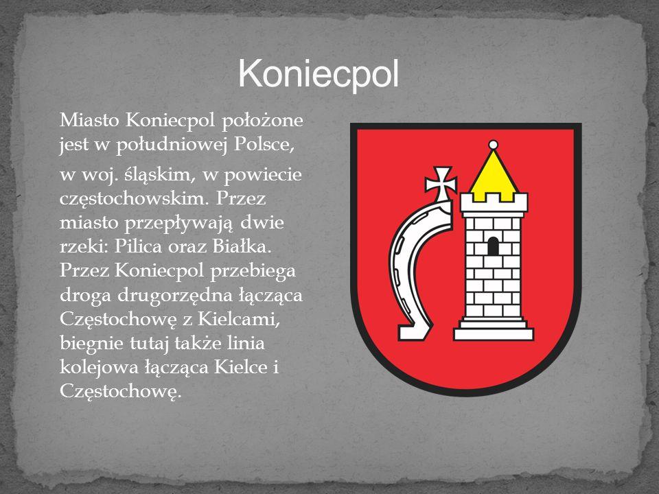 Miasto Koniecpol położone jest w południowej Polsce, w woj.