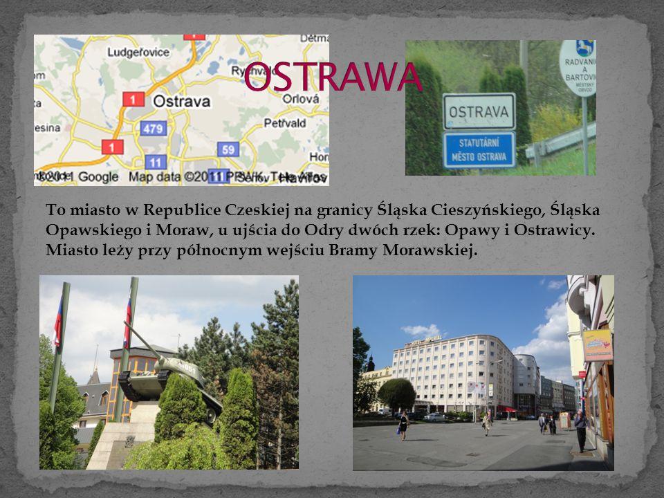 To miasto w Republice Czeskiej na granicy Śląska Cieszyńskiego, Śląska Opawskiego i Moraw, u ujścia do Odry dwóch rzek: Opawy i Ostrawicy.