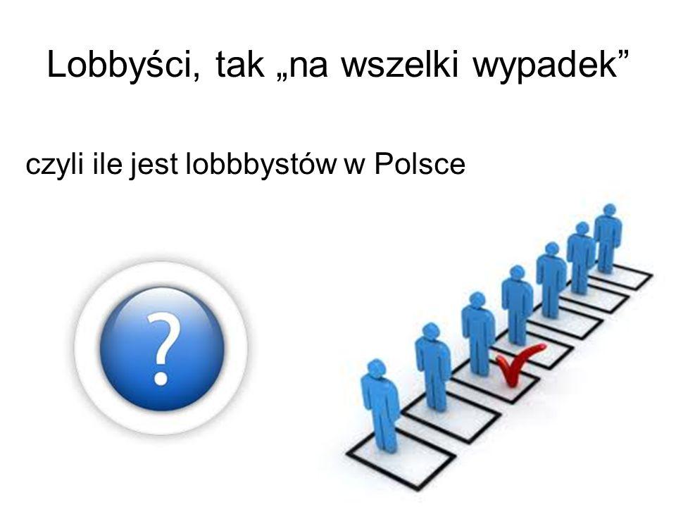 Lobbyści, tak na wszelki wypadek czyli ile jest lobbbystów w Polsce