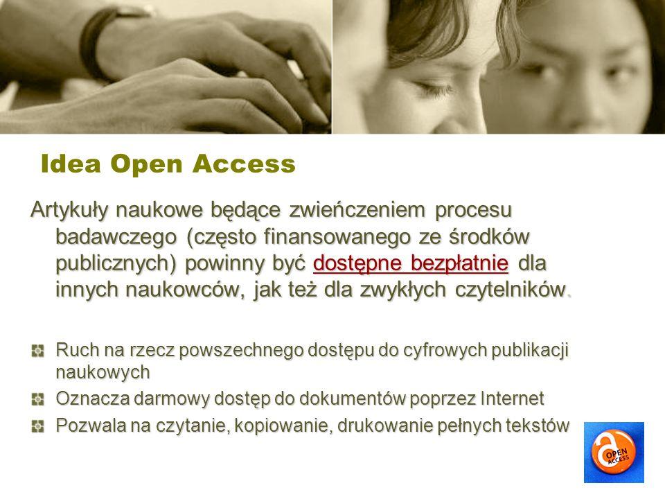 Idea Open Access Artykuły naukowe będące zwieńczeniem procesu badawczego (często finansowanego ze środków publicznych) powinny być dostępne bezpłatnie