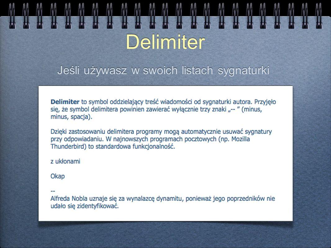 Delimiter Jeśli używasz w swoich listach sygnaturki
