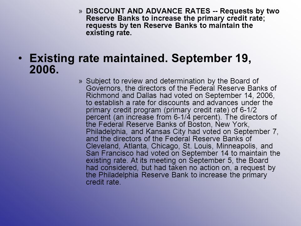 »DISCOUNT AND ADVANCE RATES -- Requests by two Reserve Banks to increase the primary credit rate; requests by ten Reserve Banks to maintain the existi