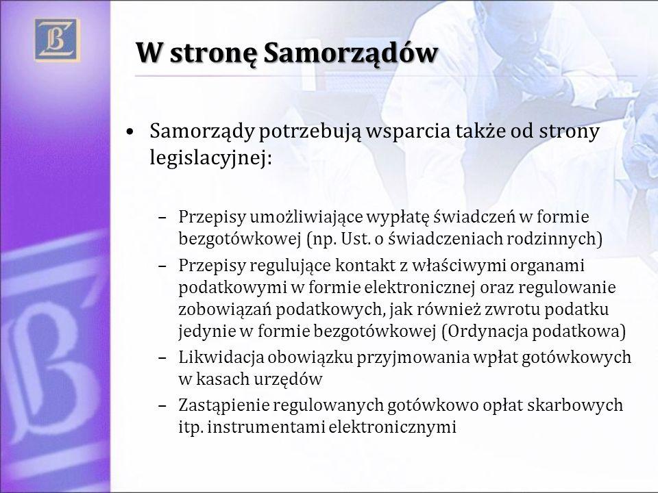 W stronę Samorządów Samorządy potrzebują wsparcia także od strony legislacyjnej: –Przepisy umożliwiające wypłatę świadczeń w formie bezgotówkowej (np.
