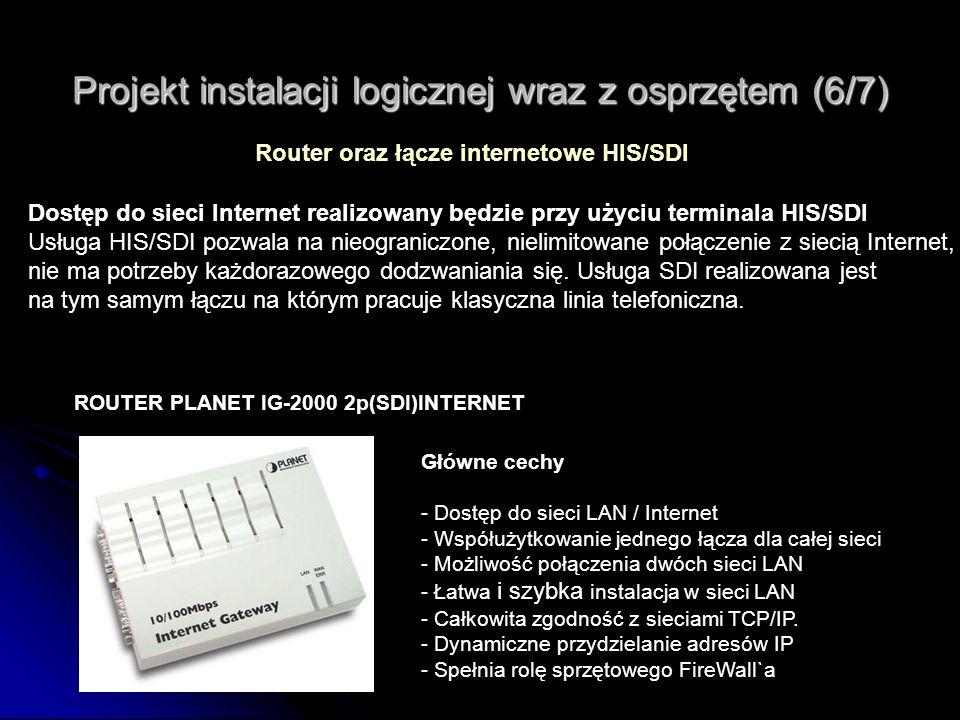 Projekt instalacji logicznej wraz z osprzętem (6/7) ROUTER PLANET IG-2000 2p(SDI)INTERNET Router oraz łącze internetowe HIS/SDI Główne cechy - Dostęp