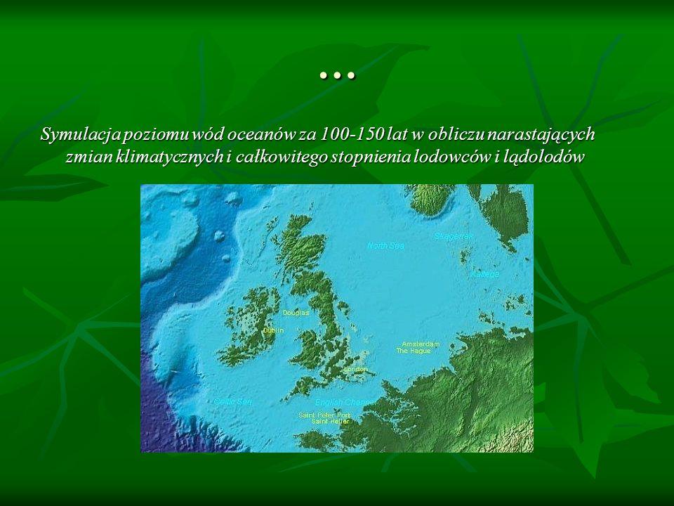 … Symulacja poziomu wód oceanów za 100-150 lat w obliczu narastających zmian klimatycznych i całkowitego stopnienia lodowców i lądolodów