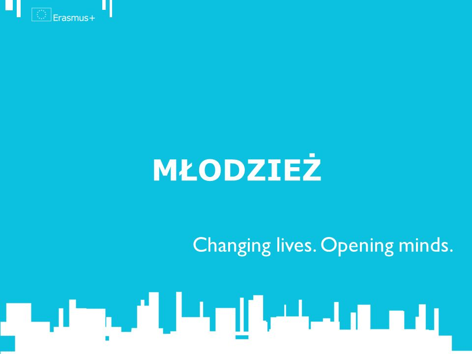 Changing lives. Opening minds. MŁODZIEŻ