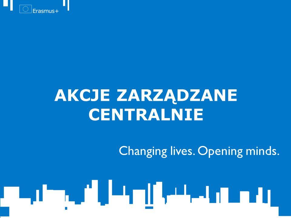 Changing lives. Opening minds. AKCJE ZARZĄDZANE CENTRALNIE