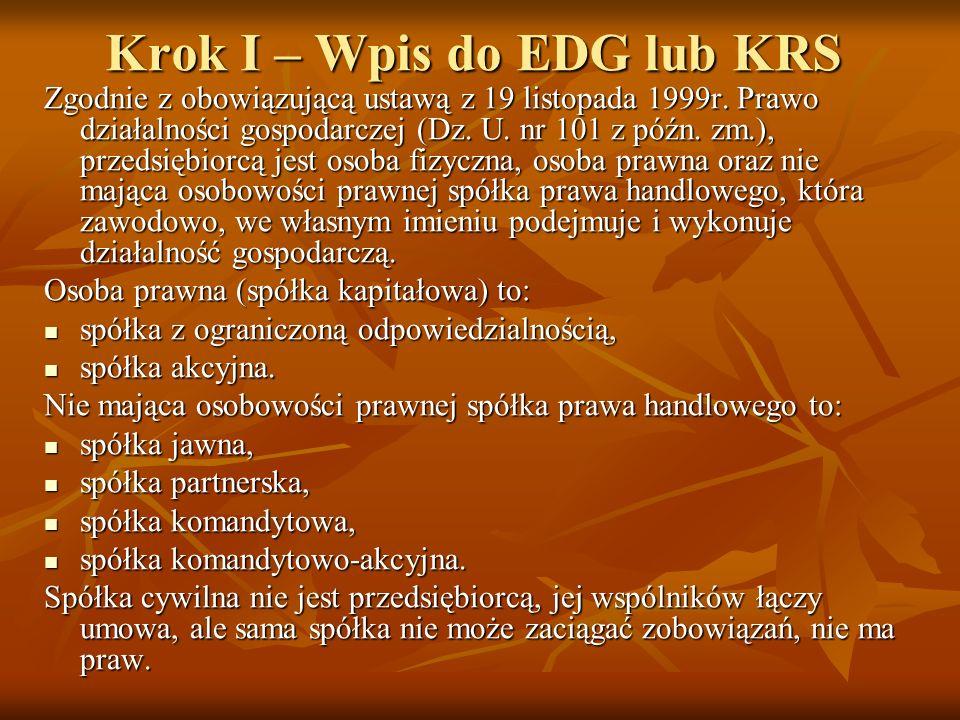 Krok I – Wpis do EDG lub KRS Zgodnie z obowiązującą ustawą z 19 listopada 1999r.