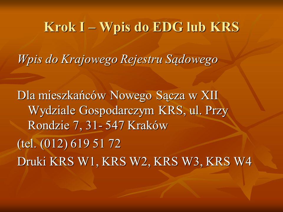 Krok I – Wpis do EDG lub KRS Wpis do Krajowego Rejestru Sądowego Dla mieszkańców Nowego Sącza w XII Wydziale Gospodarczym KRS, ul.