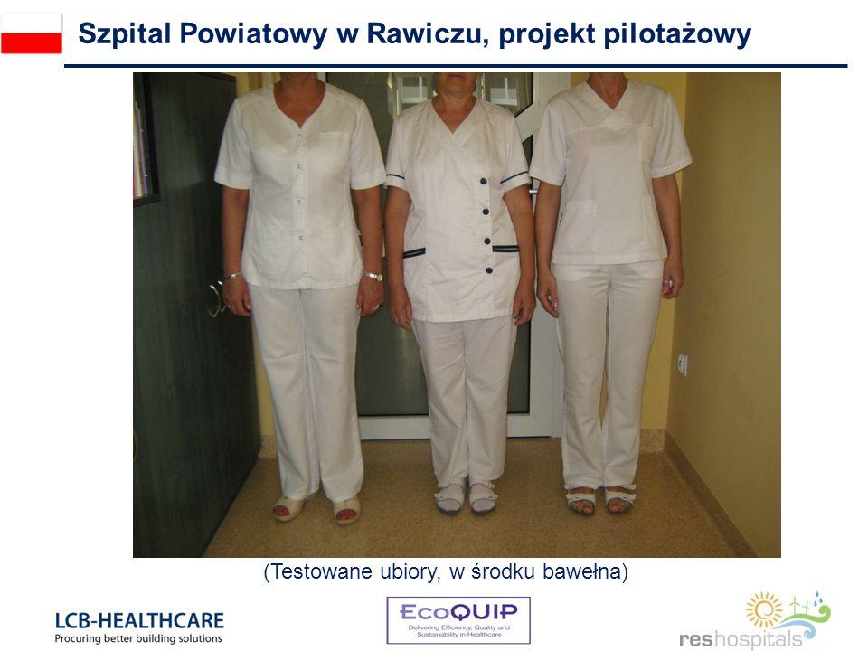 (Testowane ubiory, w środku bawełna) Szpital Powiatowy w Rawiczu, projekt pilotażowy