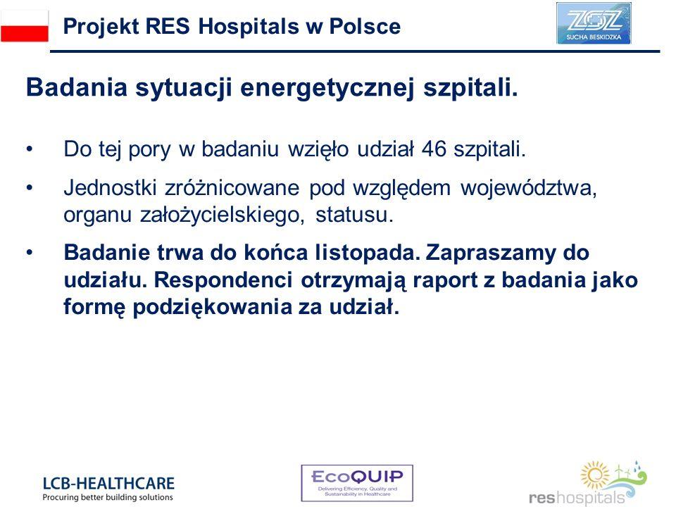 Badania sytuacji energetycznej szpitali. Projekt RES Hospitals w Polsce Do tej pory w badaniu wzięło udział 46 szpitali. Jednostki zróżnicowane pod wz