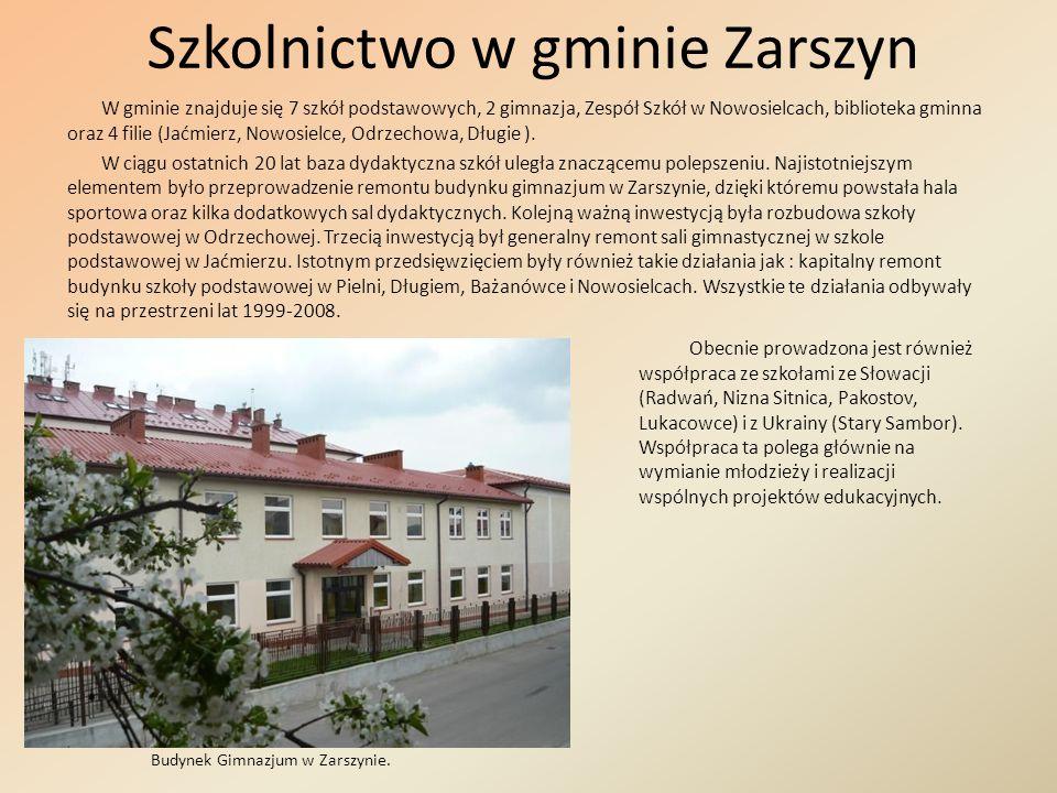 Szkolnictwo w gminie Zarszyn W gminie znajduje się 7 szkół podstawowych, 2 gimnazja, Zespół Szkół w Nowosielcach, biblioteka gminna oraz 4 filie (Jaćm