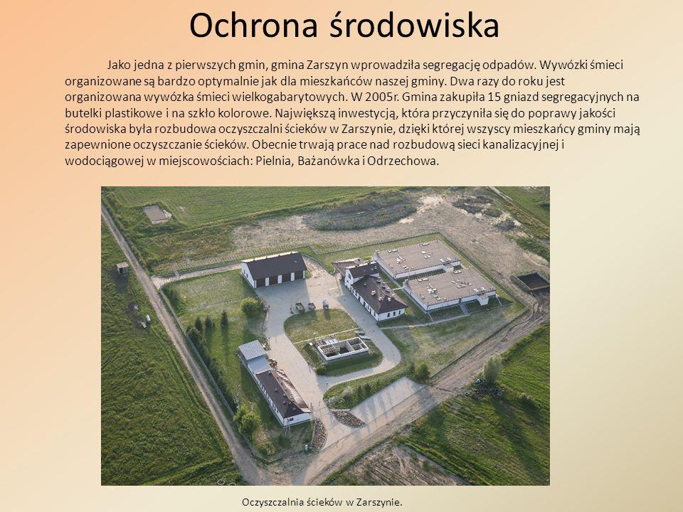 Ochrona środowiska Jako jedna z pierwszych gmin, gmina Zarszyn wprowadziła segregację odpadów. Wywózki śmieci organizowane są bardzo optymalnie jak dl