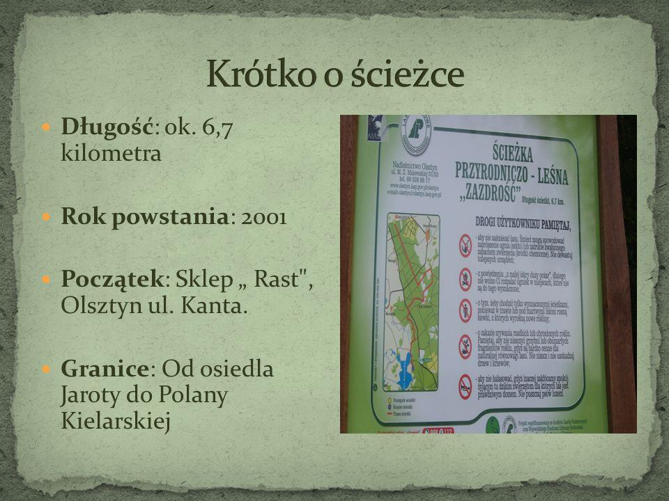Długość: ok. 6,7 kilometra Rok powstania: 2001 Początek: Sklep Rast
