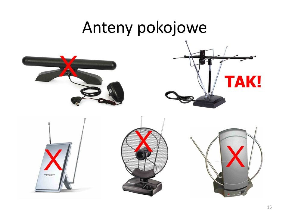 Anteny pokojowe TAK! X X X X 15