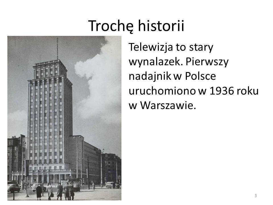 Trochę historii Telewizja to stary wynalazek.