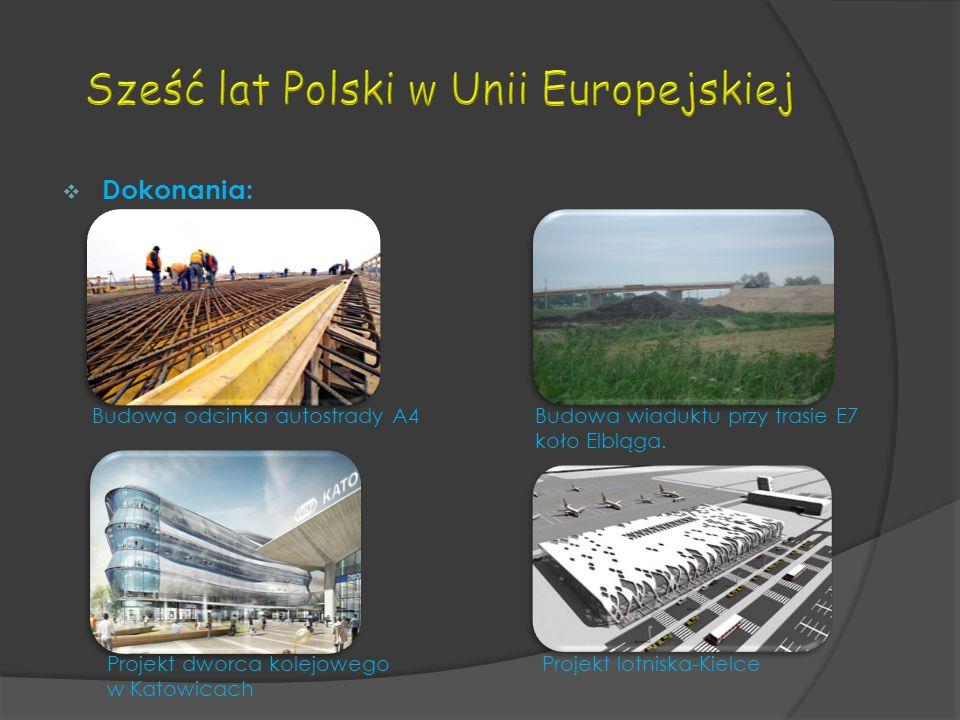 Dokonania: Budowa odcinka autostrady A4Budowa wiaduktu przy trasie E7 koło Elbląga.