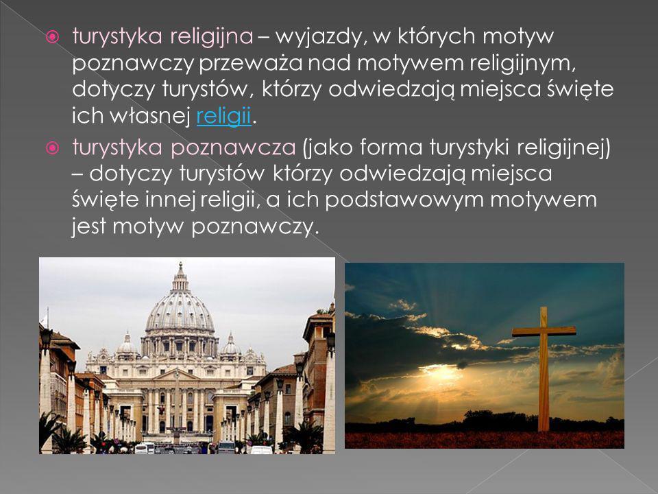 turystyka religijna – wyjazdy, w których motyw poznawczy przeważa nad motywem religijnym, dotyczy turystów, którzy odwiedzają miejsca święte ich własnej religii.religii turystyka poznawcza (jako forma turystyki religijnej) – dotyczy turystów którzy odwiedzają miejsca święte innej religii, a ich podstawowym motywem jest motyw poznawczy.
