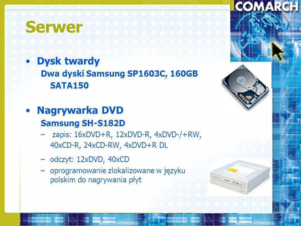 Serwer Dysk twardy Dwa dyski Samsung SP1603C, 160GB SATA150 Nagrywarka DVD Samsung SH-S182D – zapis: 16xDVD+R, 12xDVD-R, 4xDVD-/+RW, 40xCD-R, 24xCD-RW