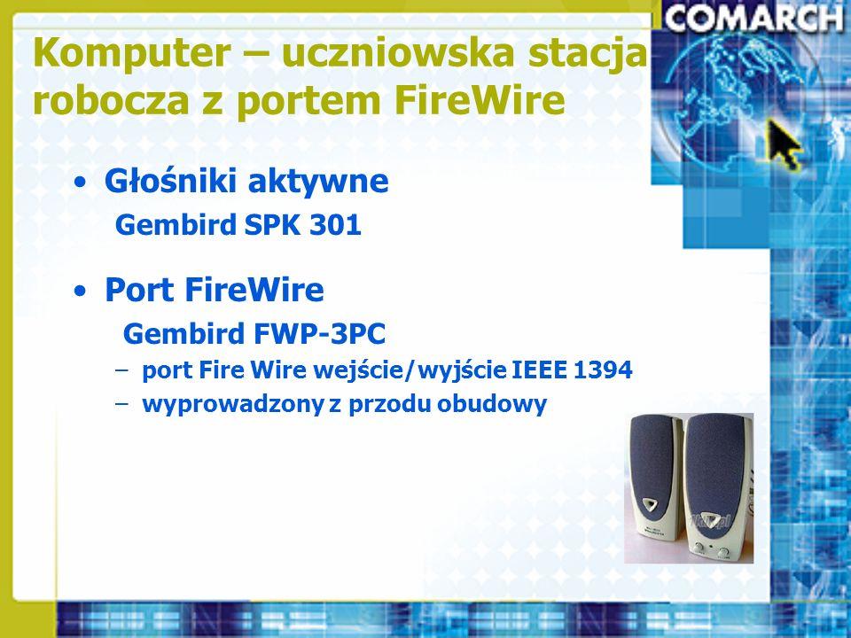 Głośniki aktywne Gembird SPK 301 Port FireWire Gembird FWP-3PC –port Fire Wire wejście/wyjście IEEE 1394 –wyprowadzony z przodu obudowy Komputer – ucz