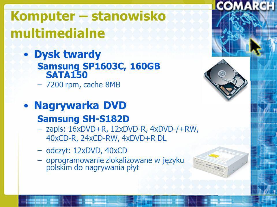 Dysk twardy Samsung SP1603C, 160GB SATA150 –7200 rpm, cache 8MB Nagrywarka DVD Samsung SH-S182D –zapis: 16xDVD+R, 12xDVD-R, 4xDVD-/+RW, 40xCD-R, 24xCD