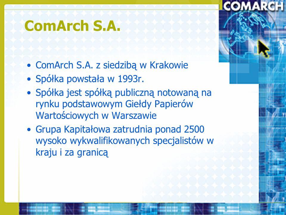 ComArch S.A. ComArch S.A. z siedzibą w Krakowie Spółka powstała w 1993r. Spółka jest spółką publiczną notowaną na rynku podstawowym Giełdy Papierów Wa
