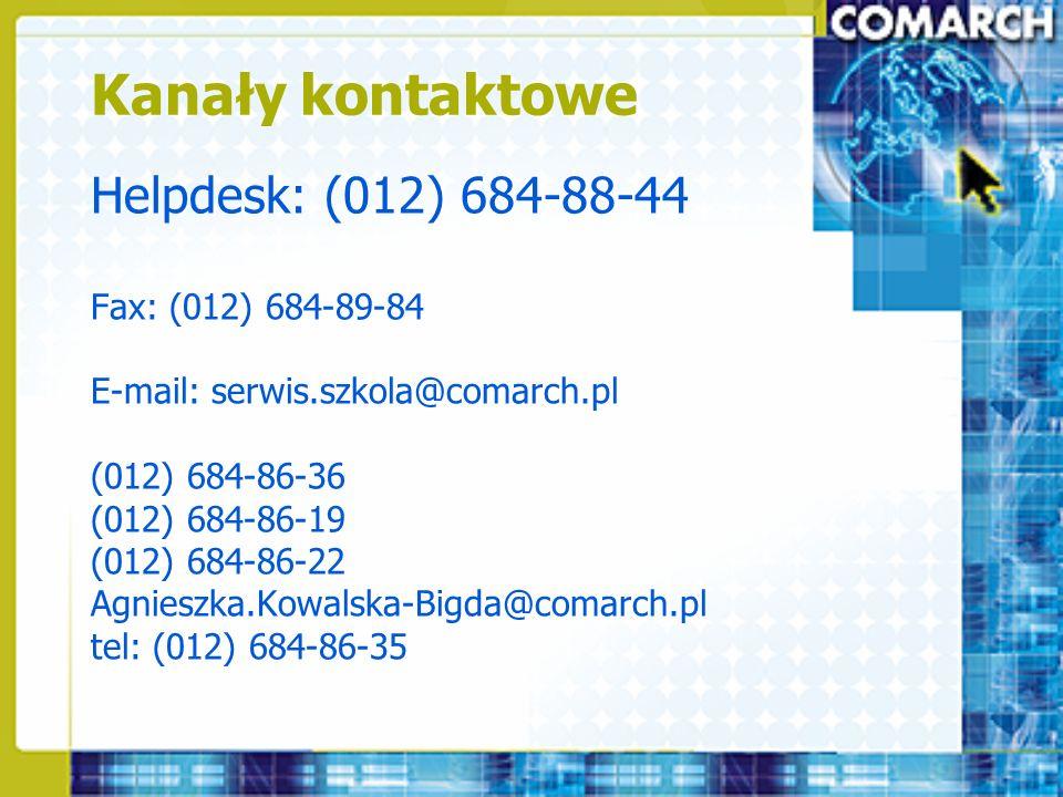 Helpdesk: (012) 684-88-44 Fax: (012) 684-89-84 E-mail: serwis.szkola@comarch.pl (012) 684-86-36 (012) 684-86-19 (012) 684-86-22 Agnieszka.Kowalska-Big