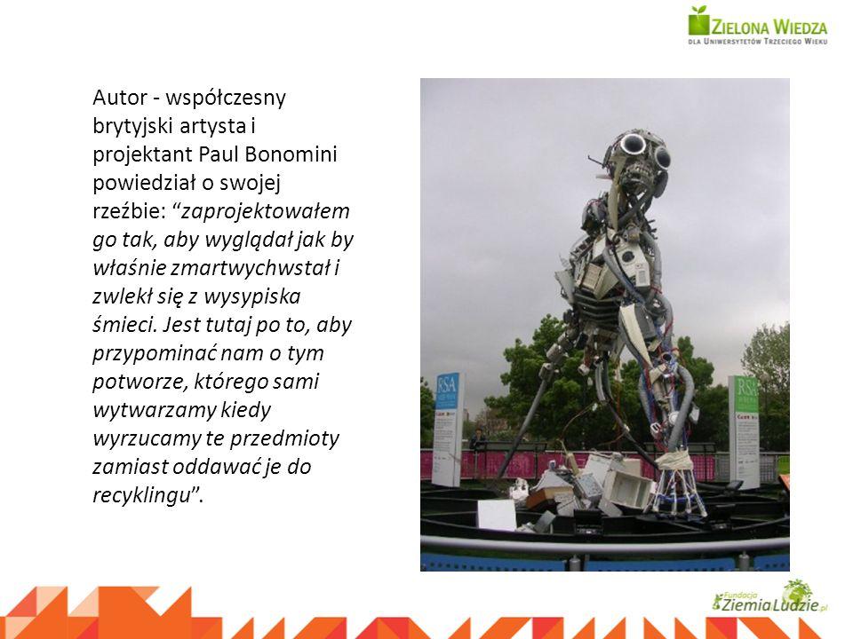 Autor - współczesny brytyjski artysta i projektant Paul Bonomini powiedział o swojej rzeźbie: zaprojektowałem go tak, aby wyglądał jak by właśnie zmar