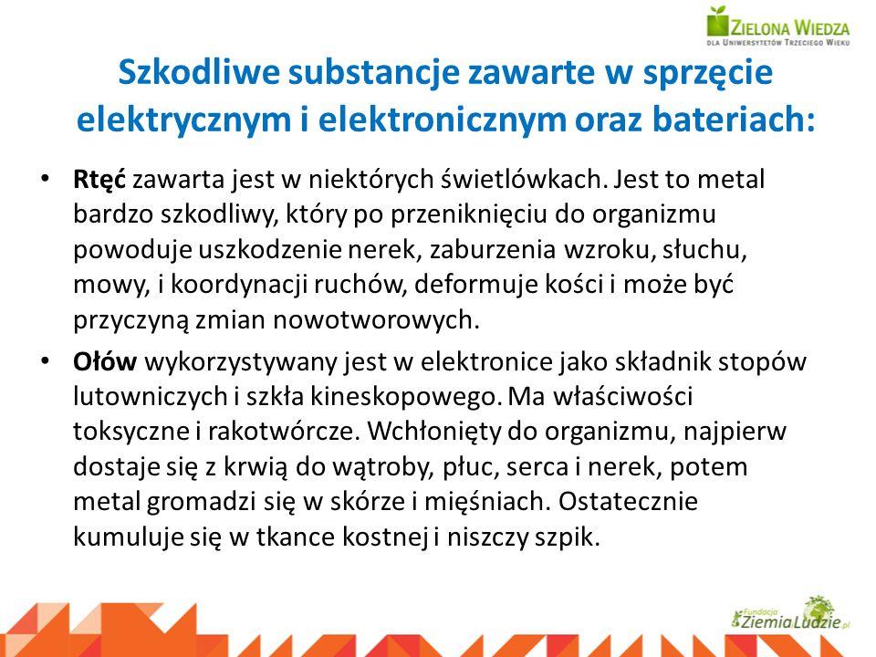 Szkodliwe substancje zawarte w sprzęcie elektrycznym i elektronicznym oraz bateriach: Rtęć zawarta jest w niektórych świetlówkach. Jest to metal bardz
