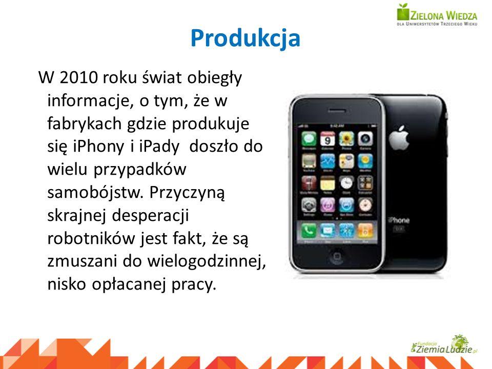 Produkcja W 2010 roku świat obiegły informacje, o tym, że w fabrykach gdzie produkuje się iPhony i iPady doszło do wielu przypadków samobójstw. Przycz