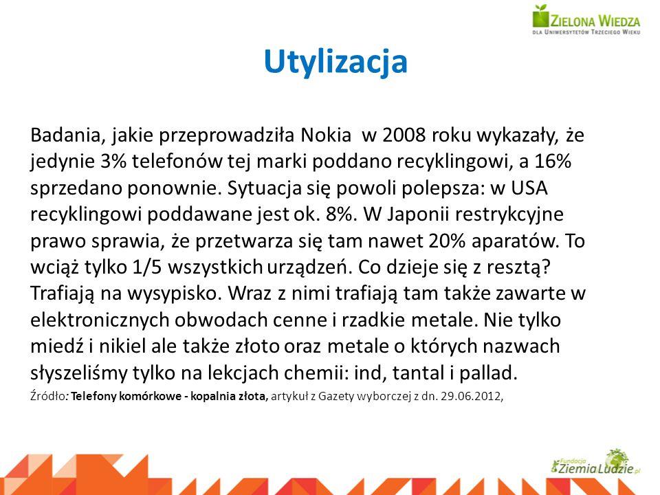 Utylizacja Badania, jakie przeprowadziła Nokia w 2008 roku wykazały, że jedynie 3% telefonów tej marki poddano recyklingowi, a 16% sprzedano ponownie.
