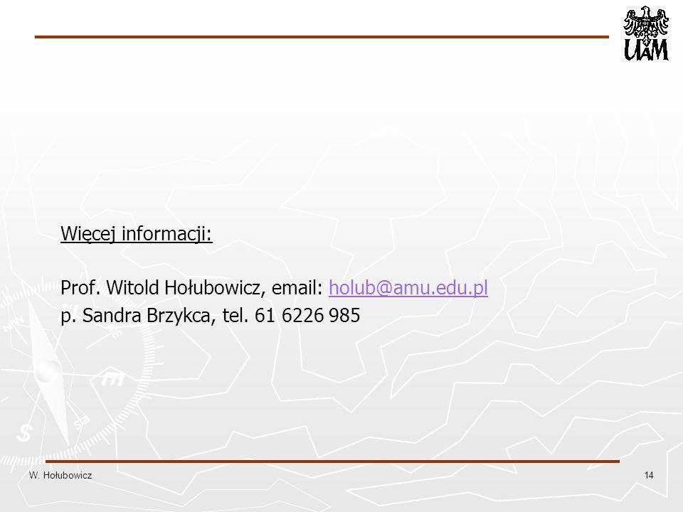 Więcej informacji: Prof.Witold Hołubowicz, email: holub@amu.edu.plholub@amu.edu.pl p.