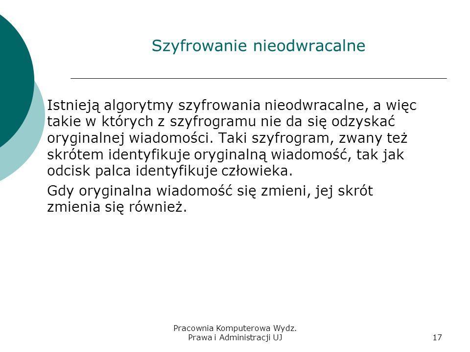 Pracownia Komputerowa Wydz. Prawa i Administracji UJ16 Zastosowanie szyfrowania niesymetrycznego do weryfikacji nadawcy