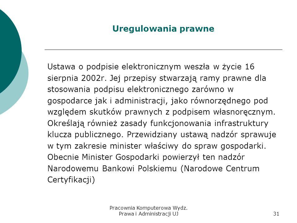 Pracownia Komputerowa Wydz. Prawa i Administracji UJ30 Szyfrowanie poczty Wysyłaną pocztę można szyfrować kluczem publicznym adresata. Klucz można uzy