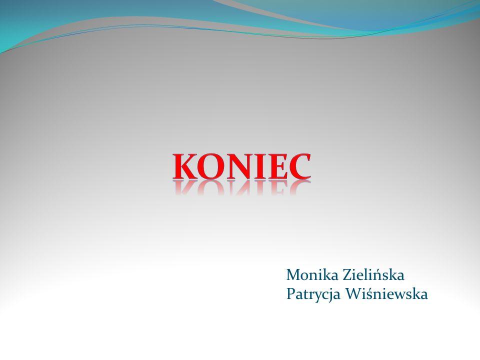 Monika Zielińska Patrycja Wiśniewska