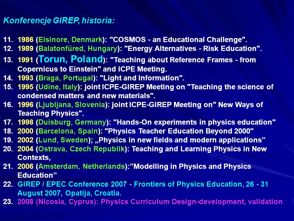 Konferencje GIREP, historia: 11.1986 (Elsinore, Denmark): COSMOS - an Educational Challenge .