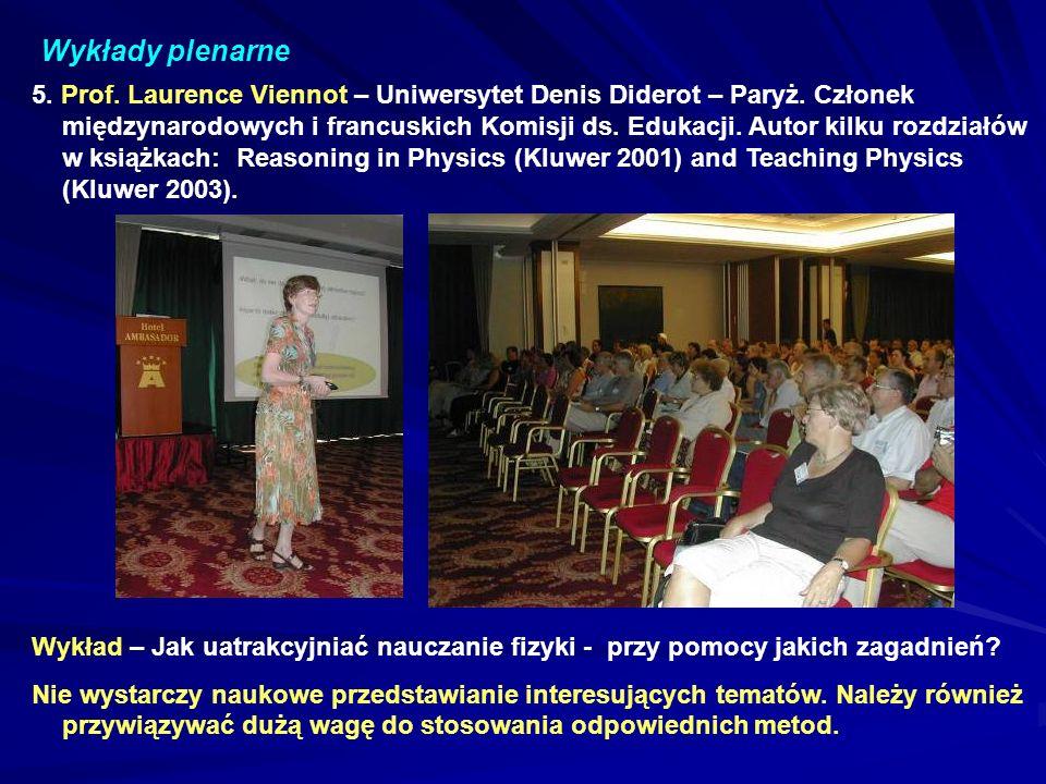 Wykłady plenarne 5.Prof. Laurence Viennot – Uniwersytet Denis Diderot – Paryż.