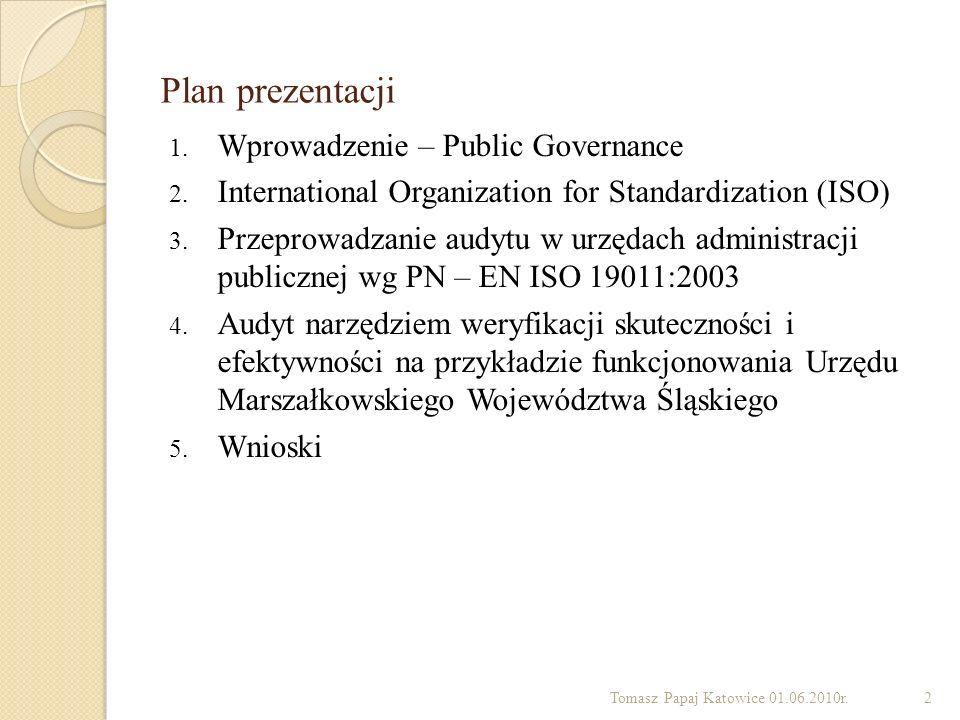 Plan prezentacji 1. Wprowadzenie – Public Governance 2. International Organization for Standardization (ISO) 3. Przeprowadzanie audytu w urzędach admi
