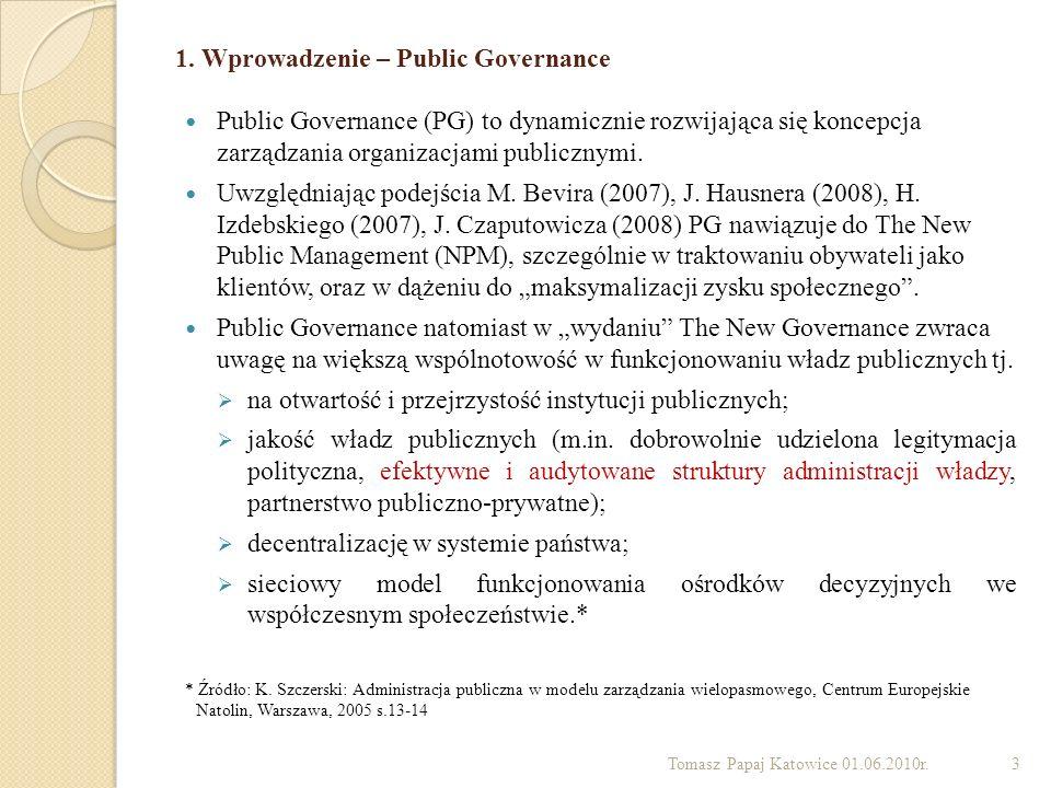 1. Wprowadzenie – Public Governance Public Governance (PG) to dynamicznie rozwijająca się koncepcja zarządzania organizacjami publicznymi. Uwzględniaj