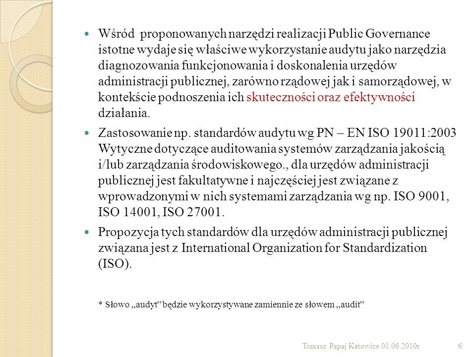 Tabela 1: Audyt wg ISO na przykładzie Urzędu Marszałkowskiego Województwa Śląskiego Tomasz Papaj Katowice 01.06.2010r.17 Audyt wg ISO - Pełnomocnik ds.
