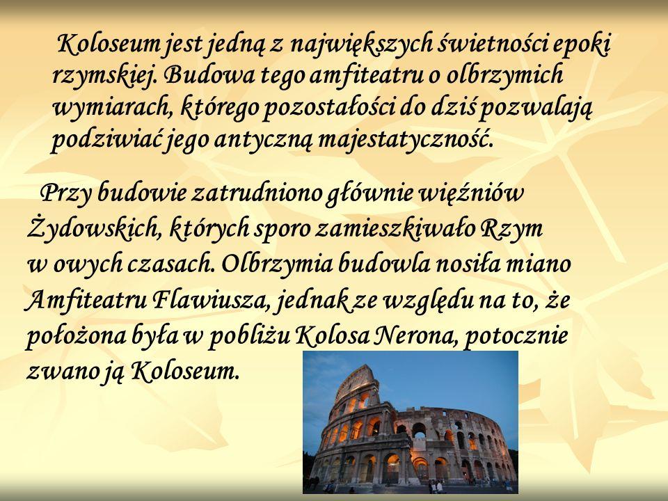 Koloseum jest jedną z największych świetności epoki rzymskiej.